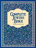 img - for Complete Jewish Bible: An English Version of the Tanakh (Old Testament) and B'rit Hadashah (New Testament) book / textbook / text book