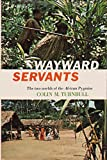 img - for Wayward Servants: The Two Worlds of the African Pygmies book / textbook / text book