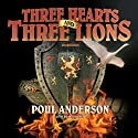Three Hearts and Three Lions (       UNABRIDGED) by Poul Anderson Narrated by Bronson Pinchot