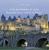 Image of One Hundred & One Beautiful Small Towns in France