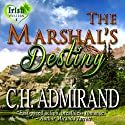 The Marshal's Destiny: Irish Western, Book 1 (       UNABRIDGED) by C. H. Admirand Narrated by Elizabeth Cook