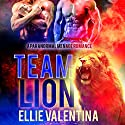 Team Lion: A Paranormal Ménage Romance Audiobook by Ellie Valentina Narrated by Frankie Daniels