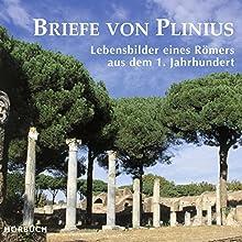 Briefe von Plinius: Lebensbilder eines Römers aus dem 1. Jahrhundert (       gekürzt) von Plinius der Jüngere Gesprochen von: Alexander Senger