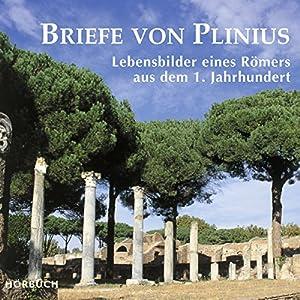 Briefe von Plinius: Lebensbilder eines Römers aus dem 1. Jahrhundert Hörbuch