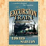 The Excursion Train: Railway Detective, Book 2 | Edward Marston