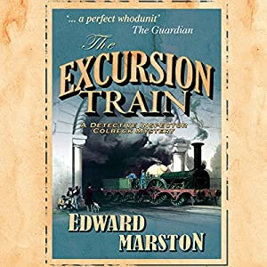 The Excursion Train: Railway Detective, Book 2 | [Edward Marston]