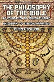 img - for The Philosophy of the Bible as Foundation of Jewish Culture: Philosophy of Biblical Narrative (Reference Library of Jewish Intellectual History) book / textbook / text book