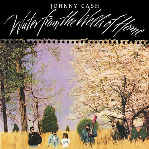 Johnny Cash - Water from the Wells of Home [ - Zortam Music