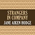 Strangers in Company (       UNABRIDGED) by Jane Aiken Hodge Narrated by Casey Holloway