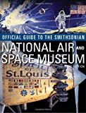 Smithsonian Institution Official Guide to the Smithsonian National Air and Space Museum