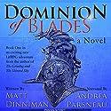 Dominion of Blades: A LitRPG Adventure Hörbuch von Matt Dinniman Gesprochen von: Andrea Parsneau