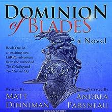 Dominion of Blades: A LitRPG Adventure | Livre audio Auteur(s) : Matt Dinniman Narrateur(s) : Andrea Parsneau