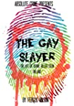 The Gay Slayer: The Life of Serial Ki...