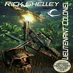 Lieutenant-Colonel: Dirigent Mercenary Corps, Book 5 | [Rick Shelley]
