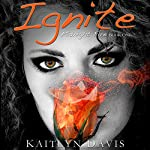 Ignite: Midnight Fire, Volume 1 | Kaitlyn Davis