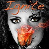 Ignite: Midnight Fire, Volume 1 | Kaitlyn Davis