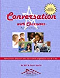 "Conversation With Character: Teaching the art of conversation, from ""hello"" to ""farewell"" (098817930X) by Smith, Derri"