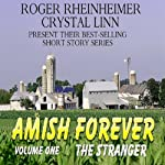 The Stranger: Amish Forever, Book 1 | Crystal Linn,Roger Rheinheimer