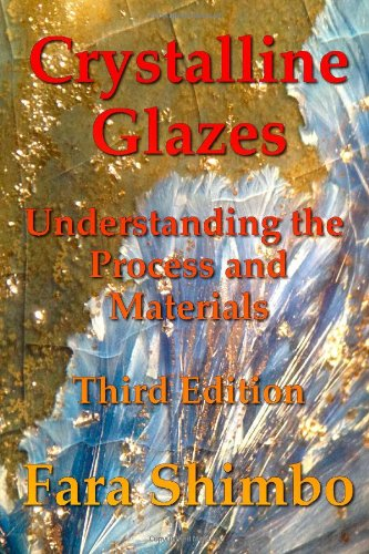 Crystalline Glazes: Understanding the Process and Materials by CreateSpace Independent Publishing Platform
