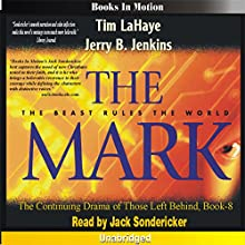 The Mark: Left Behind Series, Book 8 Audiobook by Tim LaHaye, Jerry Jenkins Narrated by Jack Sondericker