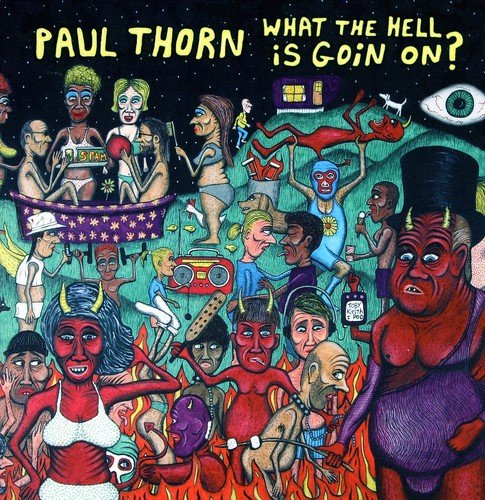 Paul Thorn - What the Hell Is Goin on (Digipack Packaging)