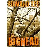 The Bighead ~ Edward Lee