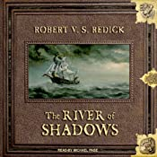 The River of Shadows: Chathrand Voyage Series, Book 3 | [Robert V. S. Redick]