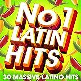 No. 1 Latin Hits - 30 Huge Latino Hits