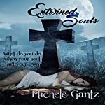 Entwined Souls: The Soulmates Series, Book 1 | Michele Gantz