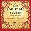 The Soulmate Secret (       UNABRIDGED) by Arielle Ford Narrated by Arielle Ford