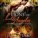 The Lions of Los Angeles: A Paranormal Shapeshifter Romance Audiobook by Lilly Pink Narrated by Katrina Day