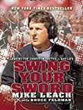 img - for By Mike Leach Swing Your Sword: Leading the Charge in Football and Life (Reprint) book / textbook / text book