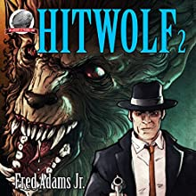 Hitwolf, Volume 2 Audiobook by Fred Adams Jr. Narrated by Alex Beckham