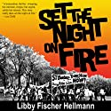 Set the Night on Fire (       UNABRIDGED) by Libby Fischer Hellmann Narrated by Diane Piron Gelman