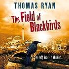 The Field of Blackbirds Hörbuch von Thomas Ryan Gesprochen von: Simon Mattacks