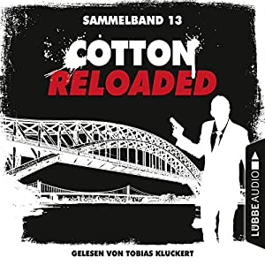 Cotton Reloaded: Sammelband 13 (Cotton Reloaded 37-39) Hörbuch