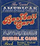 img - for The Great American Baseball Card Flipping, Trading and Bubble Gum Book book / textbook / text book