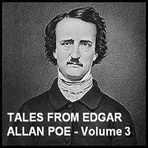 Tales From Edgar Allan Poe - Volume 3 Audiobook