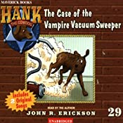 The Case of the Vampire Vacuum Sweeper: Hank the Cowdog | [John R. Erickson]