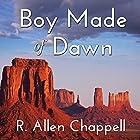Boy Made of Dawn: Navajo Nation, Book 2 Hörbuch von R. Allen Chappell Gesprochen von: Kaipo Schwab