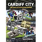 Cardiff City: 100 Years of Professional Footballby Terry Grandin