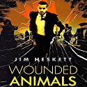 Wounded Animals: Whistleblower Book 1 Audiobook by Jim Heskett Narrated by William Coon