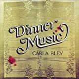 Bley, Carla Dinner Music Other Modern Jazz