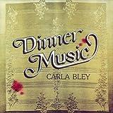 Bley, Carla Dinner Music Other Modern Jazz