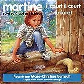 Martine, il court il court le furet, suivi de 4 autres histoires | Marcel Marlier, Gilbert Delahaye