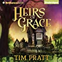 Heirs of Grace (       UNABRIDGED) by Tim Pratt Narrated by Leslie Hull