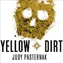 Yellow Dirt: An American Story of a Poisoned Land and a People Betrayed Audiobook by Judy Pasternak Narrated by Laural Merlington