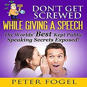 Don't Get Screwed While Giving a Speech Audiobook