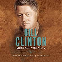 Bill Clinton: The American Presidents Audiobook by Michael Tomasky, Sean Wilentz - editor, Arthur M. Schlesinger Jr. - editor Narrated by Paul Heitsch