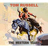Tom Russell: The Western Years